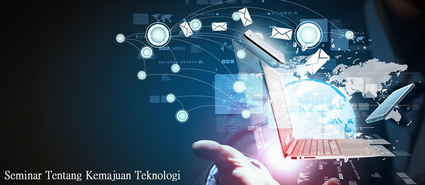Seminar Tentang Kemajuan Teknologi