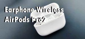 Earphone Wireless AirPods Pro2