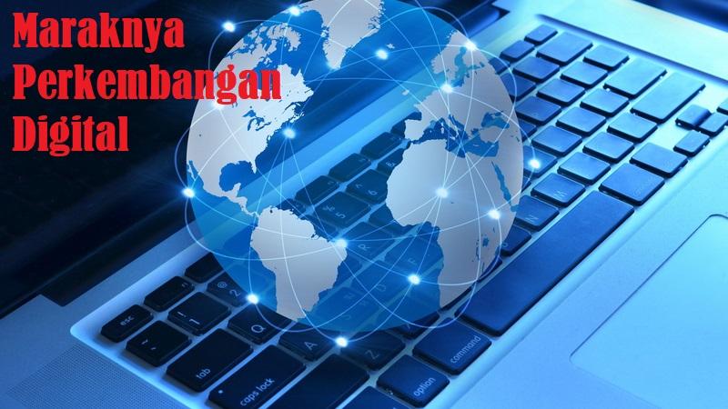 Maraknya Perkembangan Digital